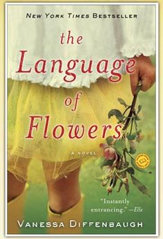 """""""Powerful and evocative... 'The Language of Flowers' uses green, growing things to say something fresh and special about human life."""" - Chicago Tribune"""