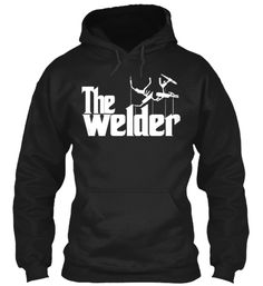 The Welder - LIMITED EDITION | Teespring
