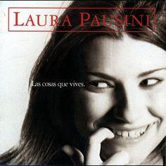 las cosas que vives laura pausini   Laura Pausini - Las Cosas Que Vives