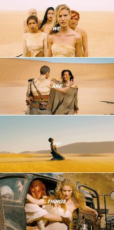 Mad Max: Those were her words.