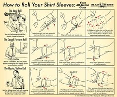 Roll up your shirt sleeves like you actually know how to do it. This guide shows you three different ways to do it.