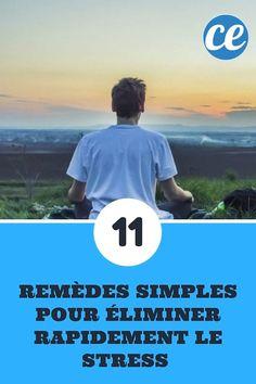 11 Remèdes Simples Pour Éliminer le Stress En Seulement Quelques Minutes.