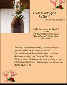 Likér Z Ledových Kaštanů Christmas Candy, Christmas Baking, Pies Art, Healthy Drinks, Baking Recipes, Smoothies, Food And Drink, Sweets, Fondant