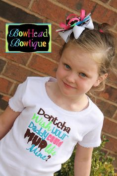 Dontcha wish your Daddy could Mud like mine - Embroidered Shirt or Onesie and Matching Hair Bow Set for Girls $28