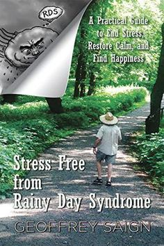 ASIN: B01N0UPQRF: Free Kindle Download For A Limited Time Only!!  Stress Free from Rainy Day Syndrome: A Practical Guide to End Stress, Restore Calm, and Find Happiness