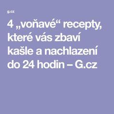 """4 """"voňavé"""" recepty, které vás zbaví kašle a nachlazení do 24 hodin – G.cz Fitness"""