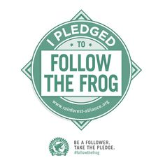 Yo me comprometí a seguir a la Rana. Tu también puedes! #followthefrog http://my.rainforest-alliance.org/site/PageNavigator/followthefrog.html Y no se trata ni de la rana Rene ni de ningún sapo politiquero actual o pasado.