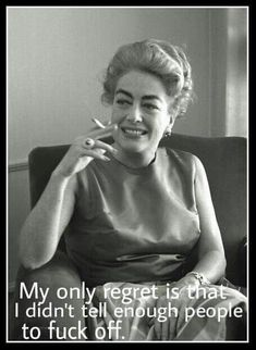 cool Vintage Retro Humor - Joan Crawford.......WORD!!! I have a whole list of ppl Id ... by http://dezdemon-humoraddiction.xyz/retro-humor/vintage-retro-humor-joan-crawford-word-i-have-a-whole-list-of-ppl-id/