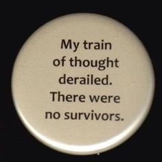 My #train of #thought #derailed. There were no #survivors. #BrainFog #CognitiveDysfunction #ADD #ADHD #Symptom #Annoying #Embarrassing #Difficult #Hard #Hate #DisabilityLife #DisabilityProblems #DisabilityNinjas #Disability #ChronicIllness #ChronicPain #InvisibleIllness