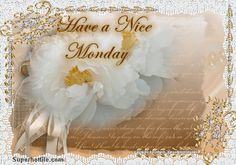 Have a Nice Monday glitter friend monday happy monday monday greeting monday quote monday graphic Happy Monday, Monday Monday, Monday Greetings, Monday Pictures, Monday Quotes, Glitter Graphics, Words Of Encouragement, Friendship Quotes, Picture Quotes
