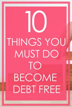How to Get out of Debt: The ten things you must do How to get out of debt | debt free | get out of debt fast | debt paydown plan | debt reduction | debt free tips | ideas to get out of debt quickly