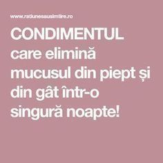 CONDIMENTUL care elimină mucusul din piept și din gât într-o singură noapte! Good To Know, Health And Beauty, Healthy Life, Natural Remedies, Health Tips, Health Fitness, Hair Beauty, Healthy Recipes, Healthy Food