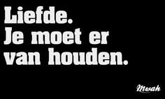 Words Quotes, Wise Words, Qoutes, Sayings, Best Quotes, Love Quotes, Word F, Dutch Quotes, Lol