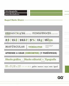 Ortotipografía para diseñadores. Raquel Marín Álvarez. Gustavo Gili.