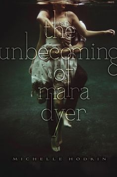 The Unbecoming of Mara Dyer; Michelle Hodkin