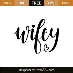 *** FREE SVG CUT FILE for Cricut, Silhouette and more *** Wifey