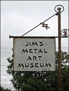 Jim's Metal Art Museum, Ellis County, OK by rod murrow, via Flickr First-Name Basis Signage Project