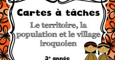 carte a tache iroquoien.pdf School Subjects, Task Cards, Social Studies, Lesson Plans, Homeschool, Teaching, How To Plan, Population, Grade 3