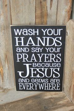 Wash your hands and say your prayers because Jesus and Germs are everywhere - board