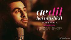 Karan Johar unveils First Official Teaser Video of Ae Dil Hai Mushkil (ADHM) Movie 2016