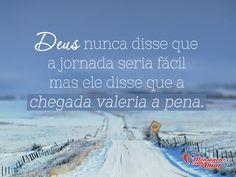 Deus nunca disse que a jornada seria fácil, mas ele disse que valeria a pena. #Deus #religiao #mca #MensagenscomAmor