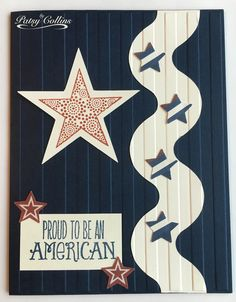 """By Patsy Collins. Attach """"wave"""" cut by Scan-N-Cut to navy card base; dry emboss card front in """"Stripes"""" folder (Sizzix/Stampin' Up). Add stars and sentiment. Star stamp from """"Star Prints"""" (Papertrey Ink). Other stars punched from patterned paper. Sentiment from """"American Hero"""" by Verve."""