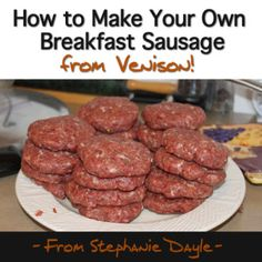 Venison Breakfast Sausage: Turning venison meat into sausage and jerky is an easy task that can be done at home for far less money than you would pay a butcher, although it is time consuming like anything else. Here is the simple (but tasty) recipe and the process we follow for our venison breakfast sausage.