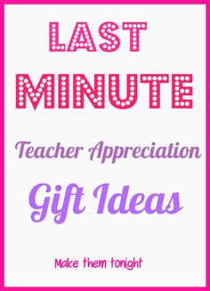"""Last minute Teacher gifts THAT YOU CAN DO TONIGHT  SIMPLE, ADORABLE IDEAS... AS MY KIDS SAY """"EASY PEASY, LEMON SQUEEZY"""""""