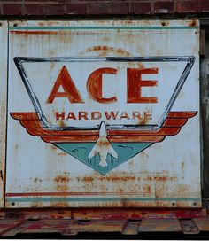 Ace Hardware: ask Allison, all the managers have the first name of Ace, lol Vintage Signs, Retro Vintage, Ace Logo, Ace Hardware Store, Car Signs, Advertising Signs, Store Signs, Painted Signs, Diy Painting