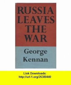 Russia Leaves the War (Soviet-American Relations, 1917 - 1920  Volume I) George F. Kennan, Photographs ,   ,  , ASIN: B0000CJJKZ , tutorials , pdf , ebook , torrent , downloads , rapidshare , filesonic , hotfile , megaupload , fileserve