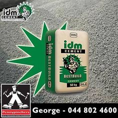 #idm #Cement is available at #Pennypinchers #George, for more information contact us on 044-802 4600