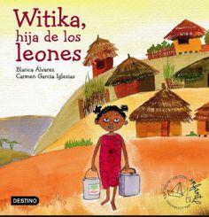 """""""Witika, hija de los leones""""    Aunque a Witika le dan mucho miedo los leones, todas las mañanas debe recorrer sola un largo camino hasta el manantial, en busca de agua. Camina y sueña, sueña y camina, sin saber que está a punto de tropezarse con algo o alguien... que puede cambiar su vida."""