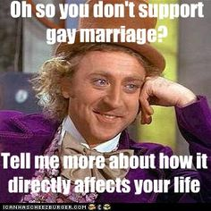 Oh so you don't support  gay marriage?