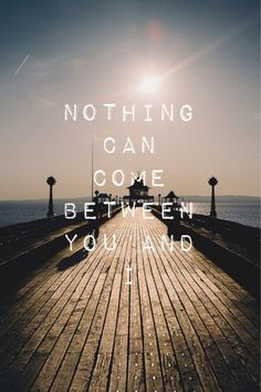 nothing can come between you and i vintage, quotes, #one direction - #love…