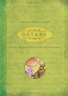 Ostara: Rituals, Recipes & Lore for the Spring Equinox (Llewellyn's Sabbat Essentials) by Llewellyn http://www.amazon.com/dp/0738741817/ref=cm_sw_r_pi_dp_nYzivb1HNHJBV