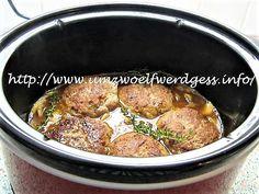 zubereitet im Crock Pot - 3,5 l 500 g gemischtes Hackfleisch 1 Ei 1/4 kleingehackte Zwiebel 2 Eßl Weckmehl 1 Knoblauchzehe, zerkleinert Salz Pfeffer kleingehackte Petersilie 1 Eßl Fett zum Anbraten Alles vermischen und gut verkneten – etwa 5 - 6 Frikadellen formen. Diese in heissem Fett anbraten und in den Crocky setzen. In der…
