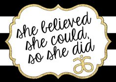 She Believed She Could, So She Did. It is perfect for any and all Independent Consultants with Arbonne International.