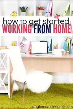 Want to work from home but don't know where to start? We get that question a lot. Here's what to do.