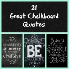 Chalkboards are such a fun way to decorate, plus you can infuse a little inspiration in everyone who reads them. Here are some great quotes that w