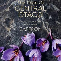 The Taste of Central Otago: More from Arrowtown's Saffron Restaurant | Collected by LeeAnn Yare