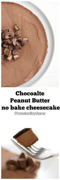 Chocolate Peanut Butter no bake Cheesecake /createdbydiane/