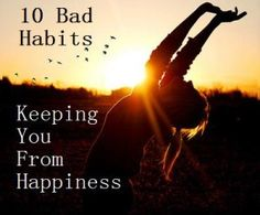 10 Bad Habits Keeping You from Happiness | Sober Nation