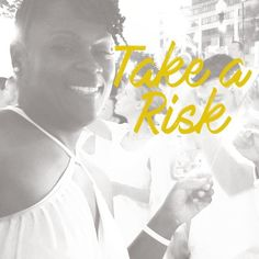 Good Morning Loves! Take a risk today! Do something that you have never done TODAY and watch it pay off! Share your WHOLE story with someone make the CALL set the DATE PLAN something really BIG WRITE the book. Until YOU take the RISK you won't know what you can achieve.    Yesterday one of my new virtual accountability partners was having a challenging day. I called to motivate her and ended up being inspired by her WHOLE story. The result of that motivation made me set the DATE on a BIG…