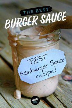 Burger Sauce, Hamburger Sauce recipe from RecipeGirl.com #best #easy #burger #hamburger #sauce #recipe #RecipeGirl Best Hamburger Sauce Recipe, Good Burger Sauce Recipe, Best Burger Sauce, Burger Sauces Recipe, Burger Recipes, Sauce Recipes, Most Pinned Recipes, Most Popular Recipes, Favorite Recipes