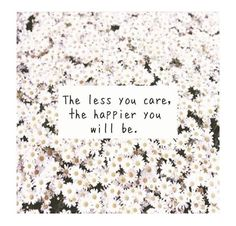 The happier you will be