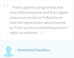Meenakshi is happy to have PicBackMan, an app that does most of the backup task itself.