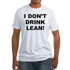 Men's light color white t-shirt with I Don't Drink Lean! theme. The deadly drinks heard in popular songs that are a mixture of an opiate, soda, cough syrup, candy, etc are killing people and ruining lives. Detox and save yourself! Available in white, natural, pink, baby blue, sunshine yellow; small, medium, large, x-large, 2x-large for only $22.99. Go to the link to purchase the product and to see other options – http://www.cafepress.com/stlean