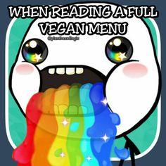when reading a full vegan menu / vegan meme / vegan lifestyle / vegan humor
