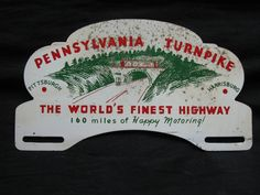 """Pennsylvania Turnpike - """"The World's Finest Highway"""" (vintage license plate topper).  I have driven this highway many times."""