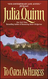 To Catch An Heiress (The Agents of the Crown) by Julia Quinn